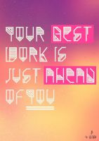 Your Best Work Is Just Ahead Of You by Espador