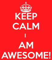 Keep Calm... Awesome by otakuyesweare