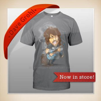Dave Grohl - T-SHIRT Now in store! by SAYOMADEIT