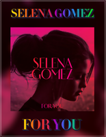 |ALBUM|SELENA GOMEZ|FOR YOU| by NeverStopBelieve