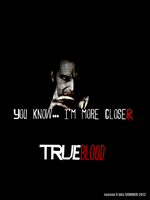 True Blood Poster Season 5 : CLOSER by kisalina