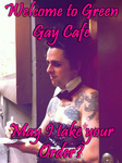 Welcome To Green Gay Cafe by sydsyd1134