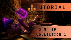 SFM Tutorial: Tip Collection 1 by argodaemon