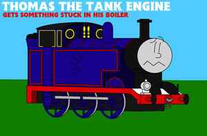 Thomas Gets Something Stuck in his Boiler by Percyfan94