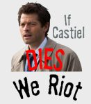 Cas Dies, We Riot by decaygirl13