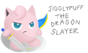 Jigglypuff the Dragon Slayer by immyongsoo