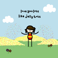 love you lots like jelly tots by sooperdave