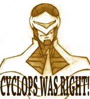Cyclops Was Right! by Mailus