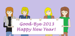 Good-bye 2013 by SistersGrimmPuck