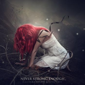 Never strong enough by sara-hel