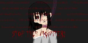 Stop This Monster! by ForgottenPrays666