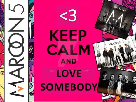 Keep Calm and Love Somebody by berry331