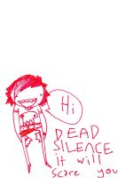DEAD SILENCE by MANeatingCLOTHES