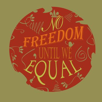 No Freedom Till We Equal by Vrazze